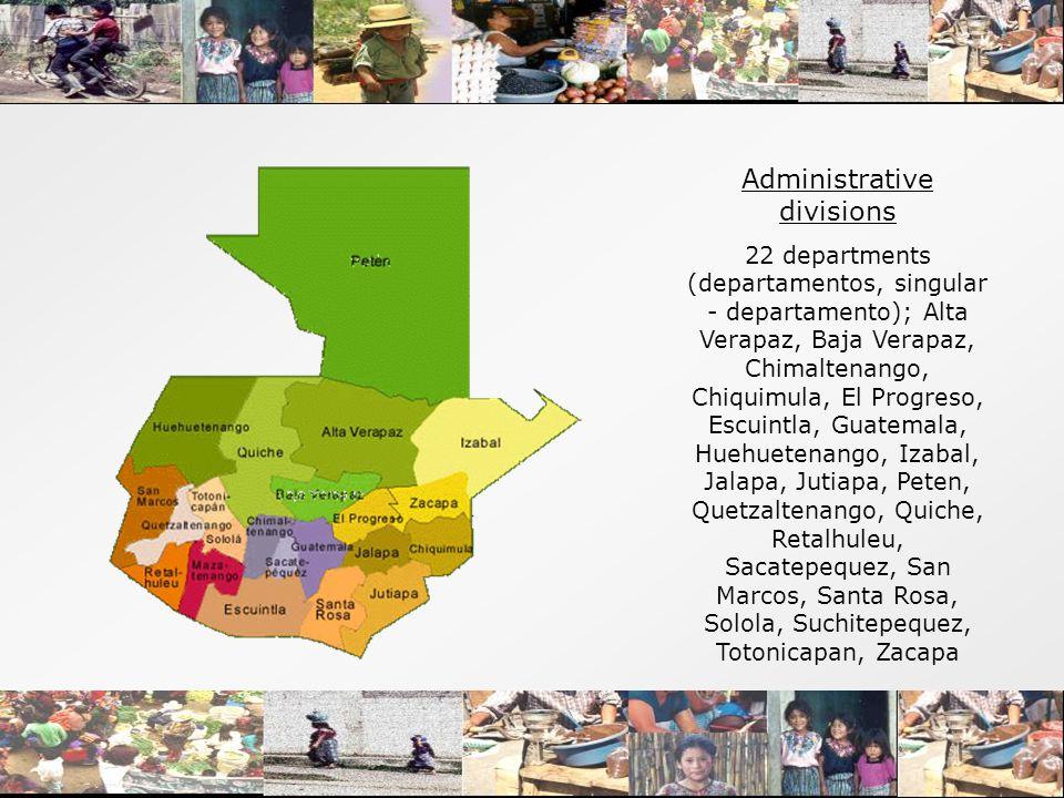 Administrative divisions 22 departments (departamentos, singular - departamento); Alta Verapaz, Baja Verapaz, Chimaltenango, Chiquimula, El Progreso,