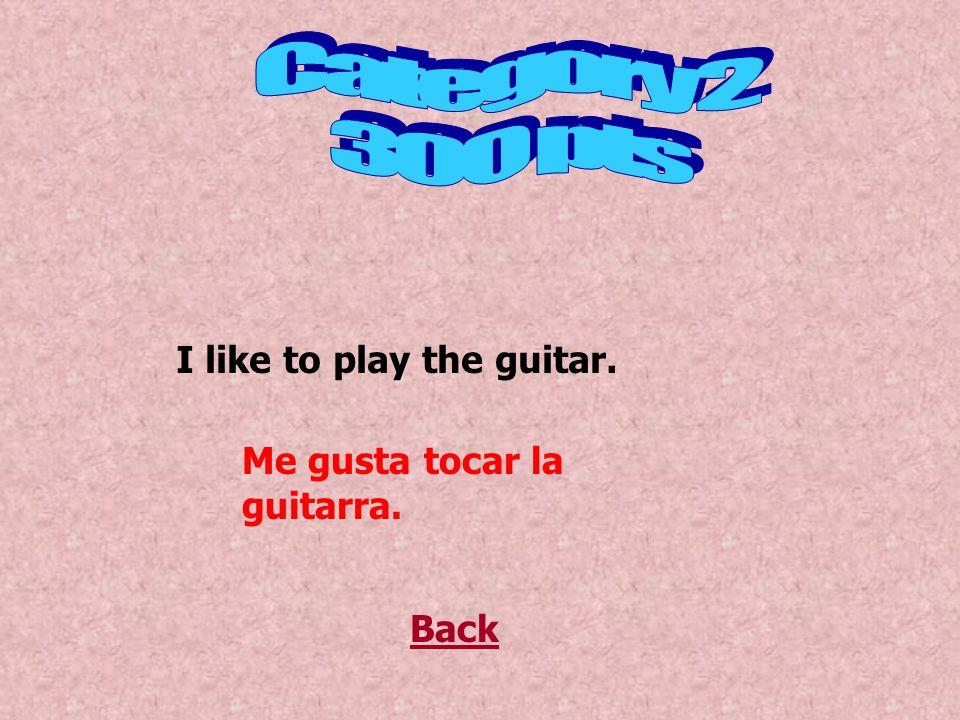 Back I like to learn Spanish. Me gusta aprender español.