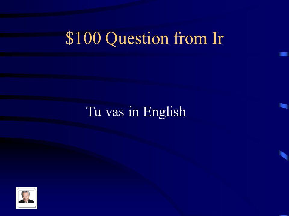 $500 Answer from Vocabulario Ver una pelicula, Me quedo en casa