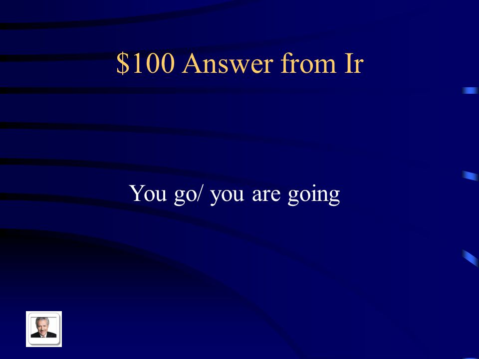 $100 Question from Ir Tu vas in English