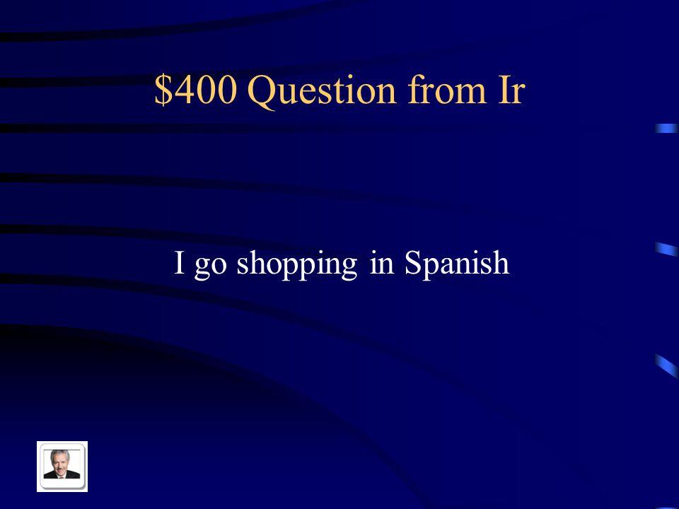 $300 Answer from Ir (Uds.) van al cine
