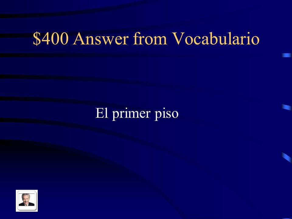 $400 Question from Vocabulario Second floor in Spanish