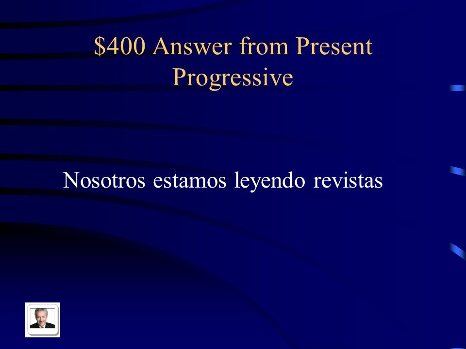 $400 Question from Present Progressive We are reading magazines