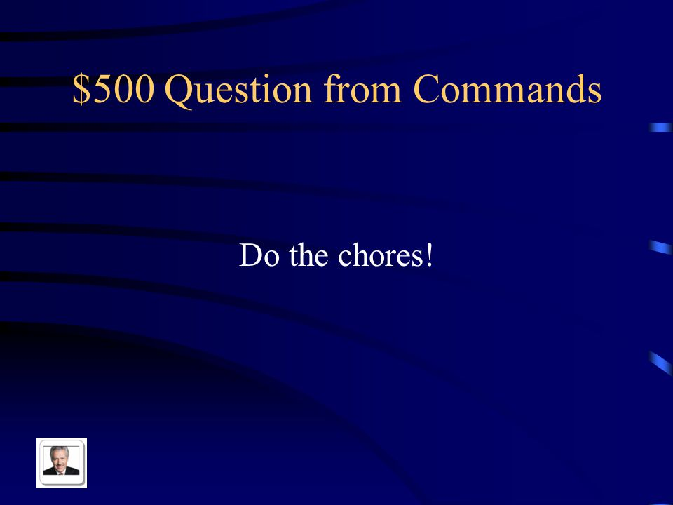 $400 Answer from Commands ¡Pon la mesa y corta el cesped!