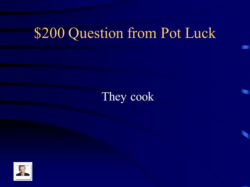 $100 Answer from Pot Luck La cocina