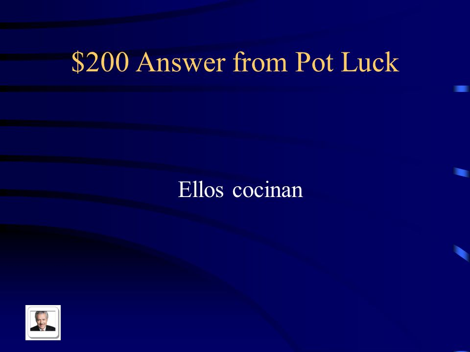 $200 Question from Pot Luck They cook