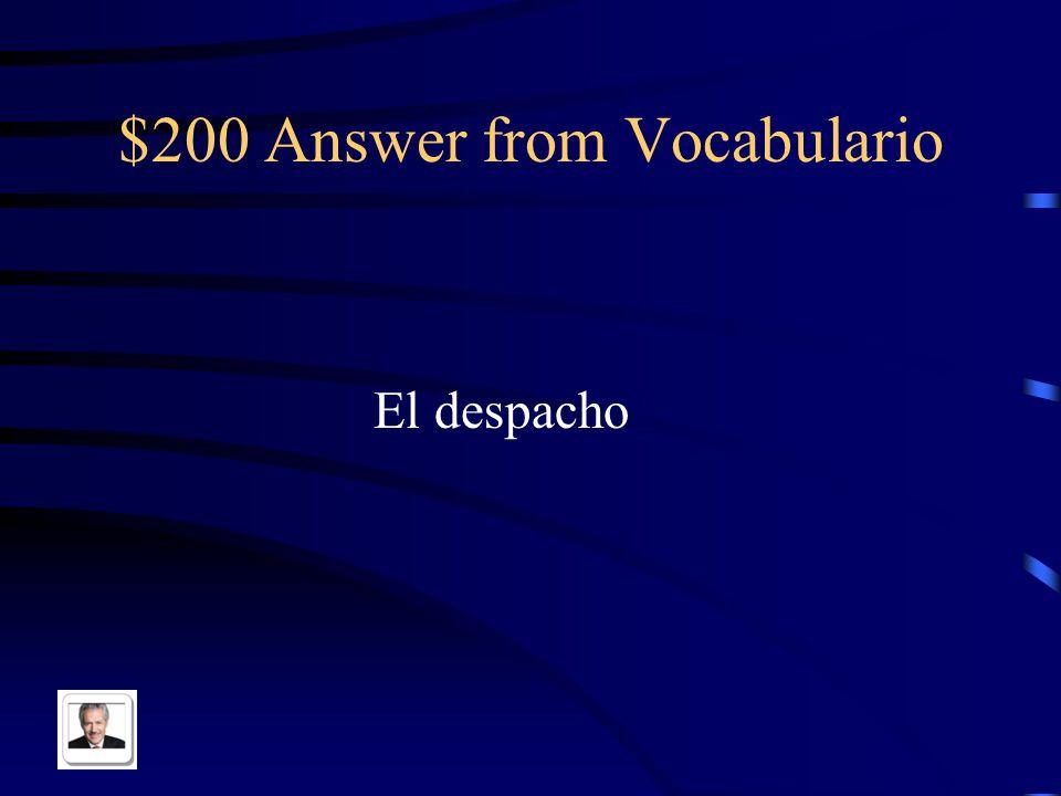 $200 Answer from Vocabulario El despacho