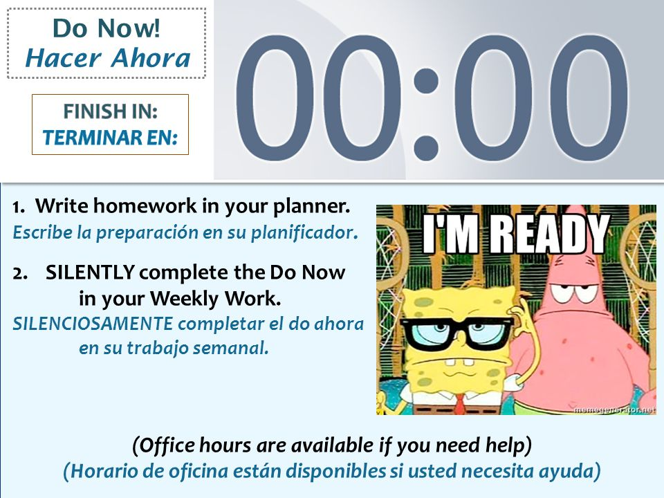 Do Now. Hacer Ahora 1. Write homework in your planner.