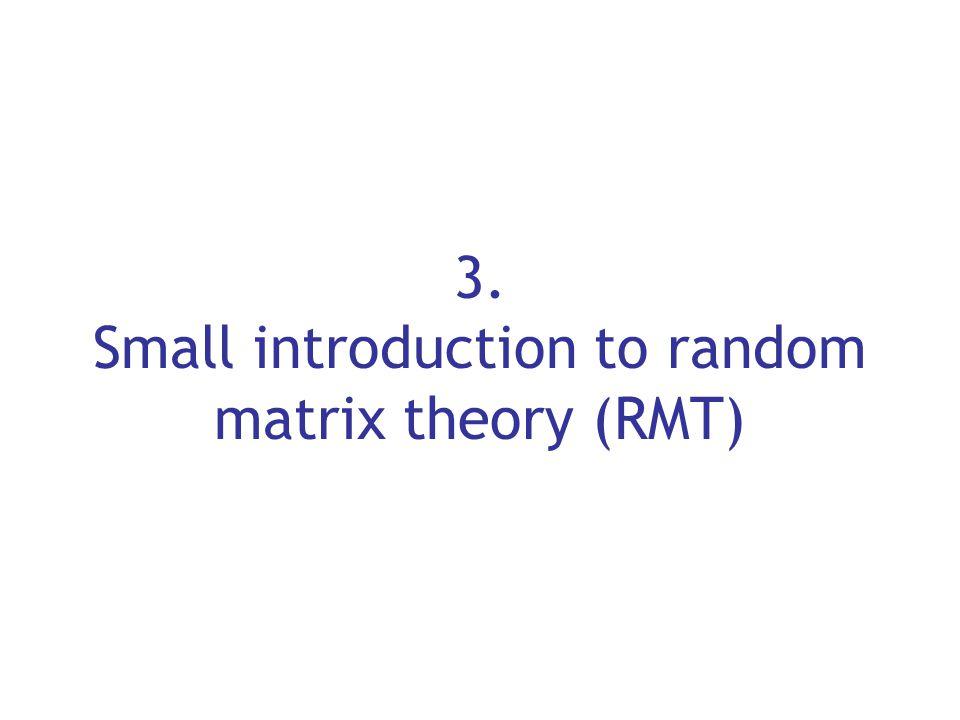 3. Small introduction to random matrix theory (RMT)