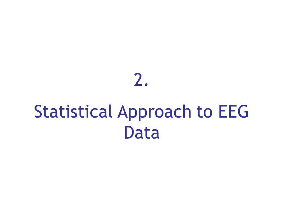 2. Statistical Approach to EEG Data