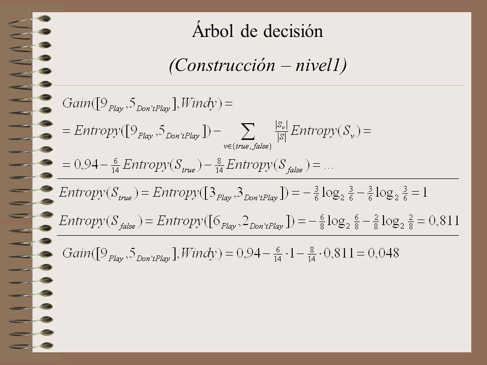 Árbol de decisión (Construcción – nivel1)