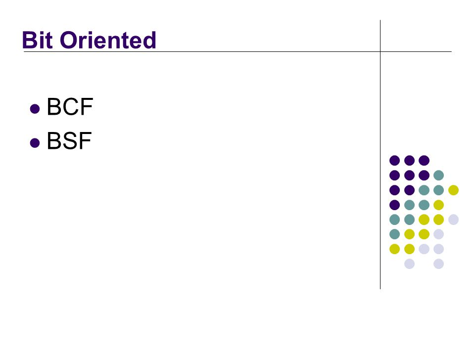 Bit Oriented BCF BSF