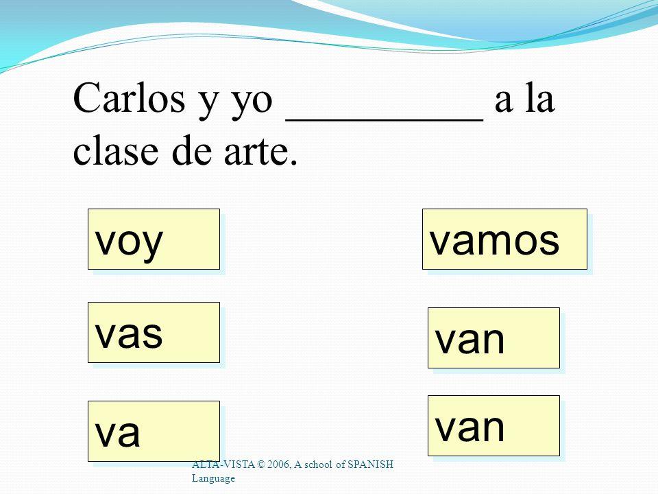 voy vas va vamos van Carlos y yo _________ a la clase de arte.