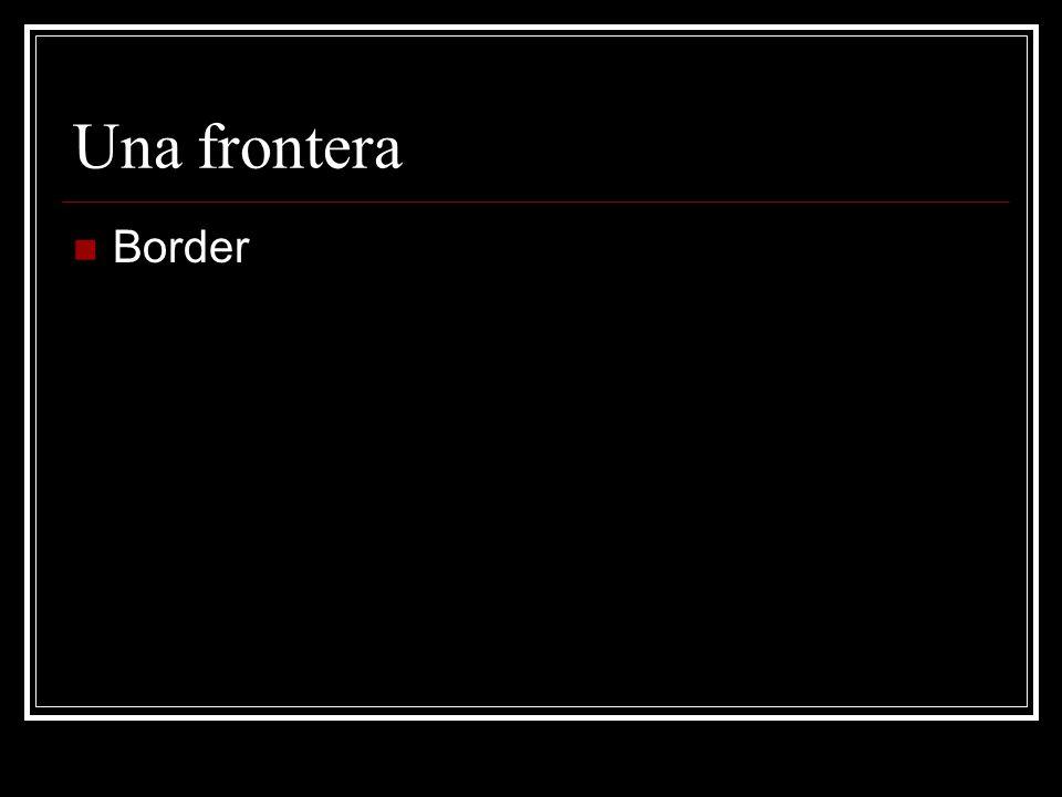 Una frontera Border