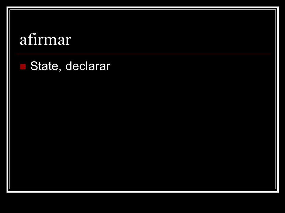 afirmar State, declarar