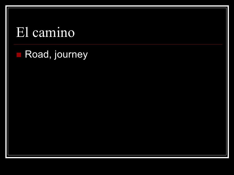 El camino Road, journey