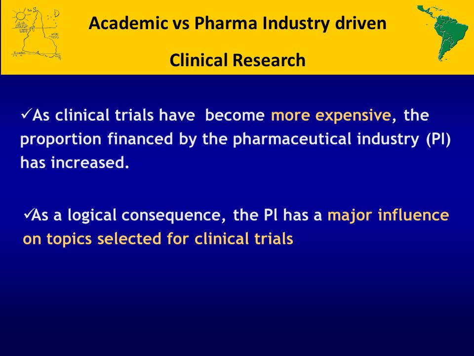 As clinical trials have become more expensive, the proportion financed by the pharmaceutical industry (PI) has increased.