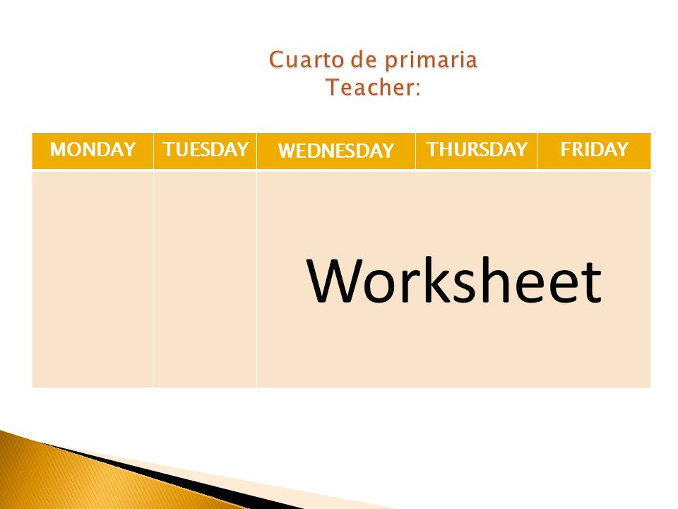 MONDAYTUESDAY WEDNESDAY THURSDAYFRIDAY Worksheet