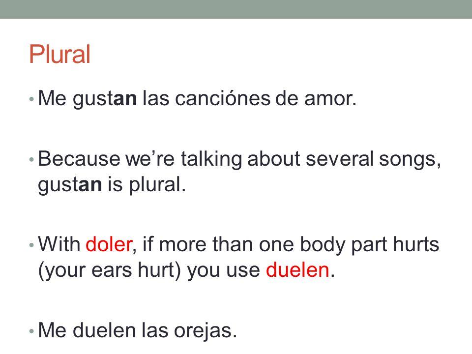 Plural Me gustan las canciónes de amor.