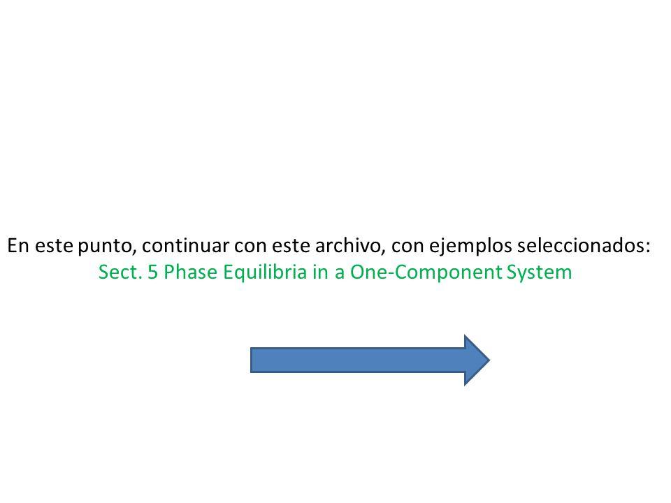 En este punto, continuar con este archivo, con ejemplos seleccionados: Sect. 5 Phase Equilibria in a One-Component System