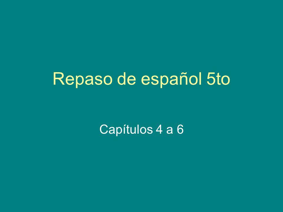 Repaso de español 5to Capítulos 4 a 6