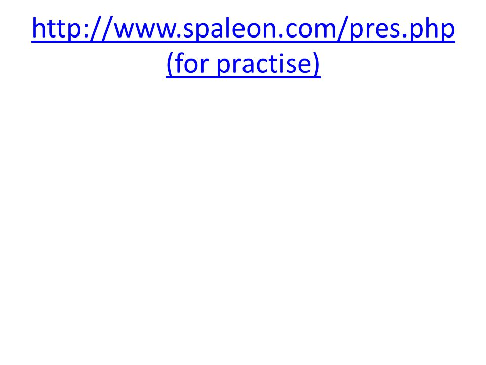 http://www.spaleon.com/pres.php (for practise)