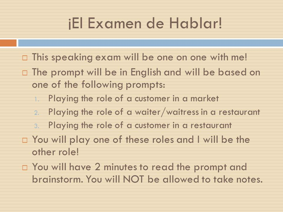 ¡El Examen de Hablar.  This speaking exam will be one on one with me.
