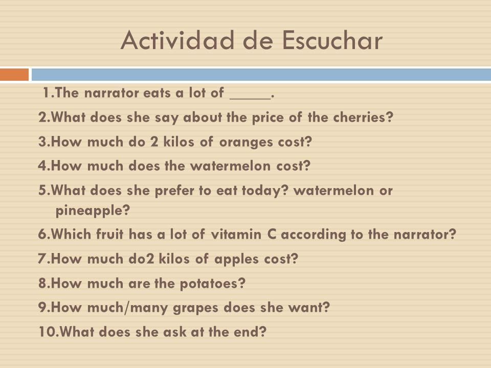 Actividad de Escuchar 1.The narrator eats a lot of _____.