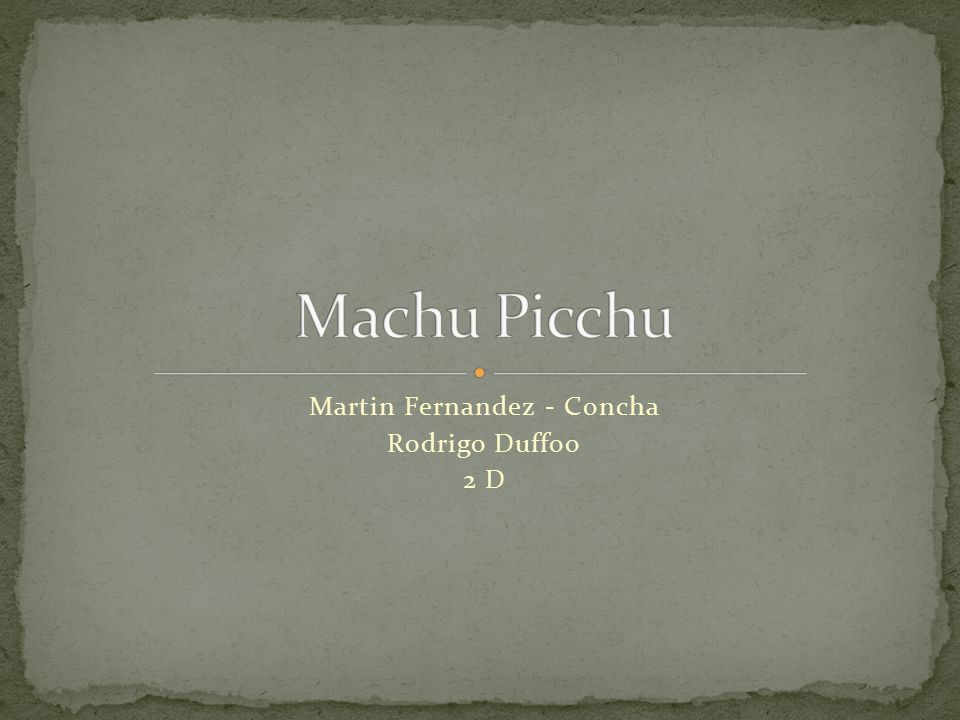 Machu Picchu was dicovered by Hiram Bingham in 1911.