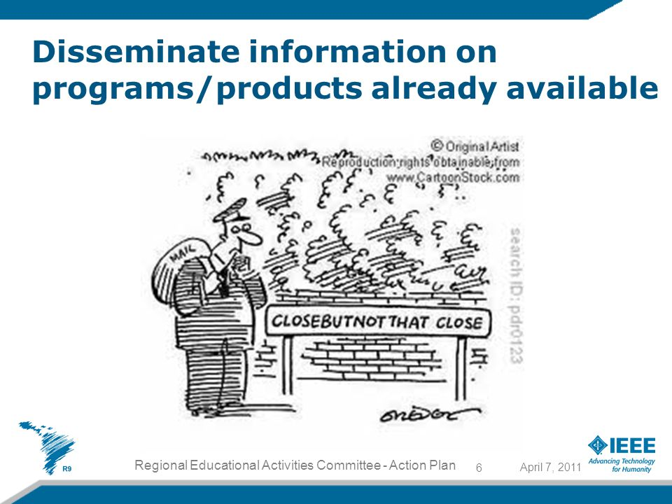 6 Disseminate information on programs/products already available Regional Educational Activities Committee - Action Plan April 7, 2011