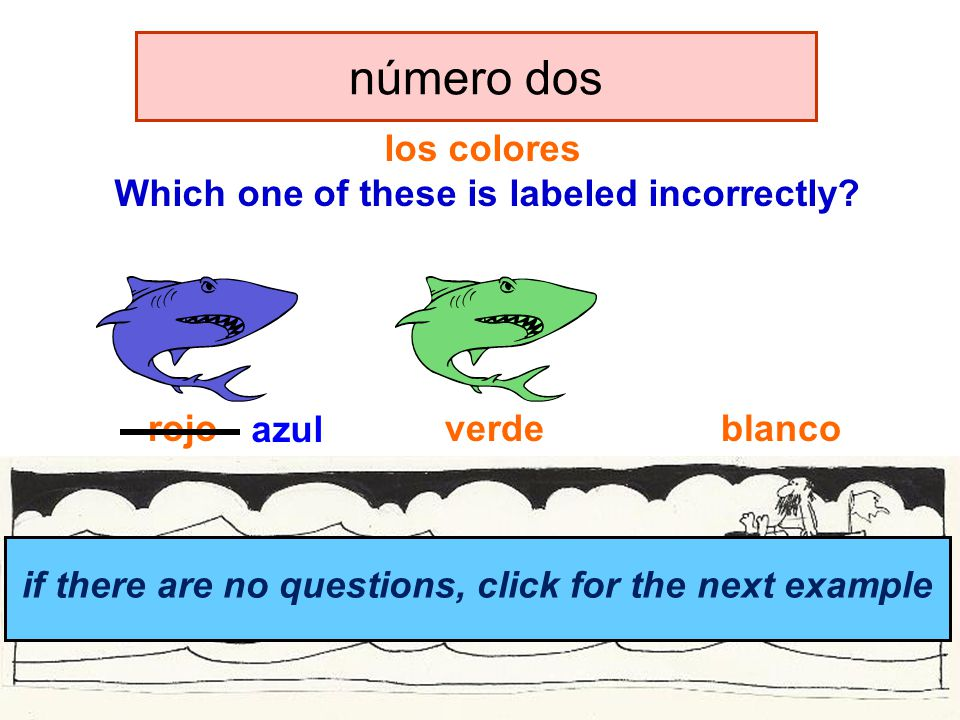 click for the answer if there are no questions, click for the next example los colores Which one of these is labeled incorrectly.