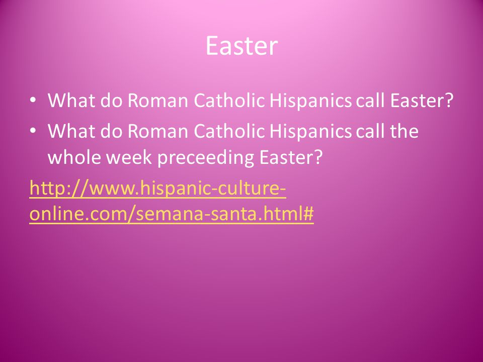 La Pascua What is Easter Week popularly know as.What are two major dishes served on La Pascua.