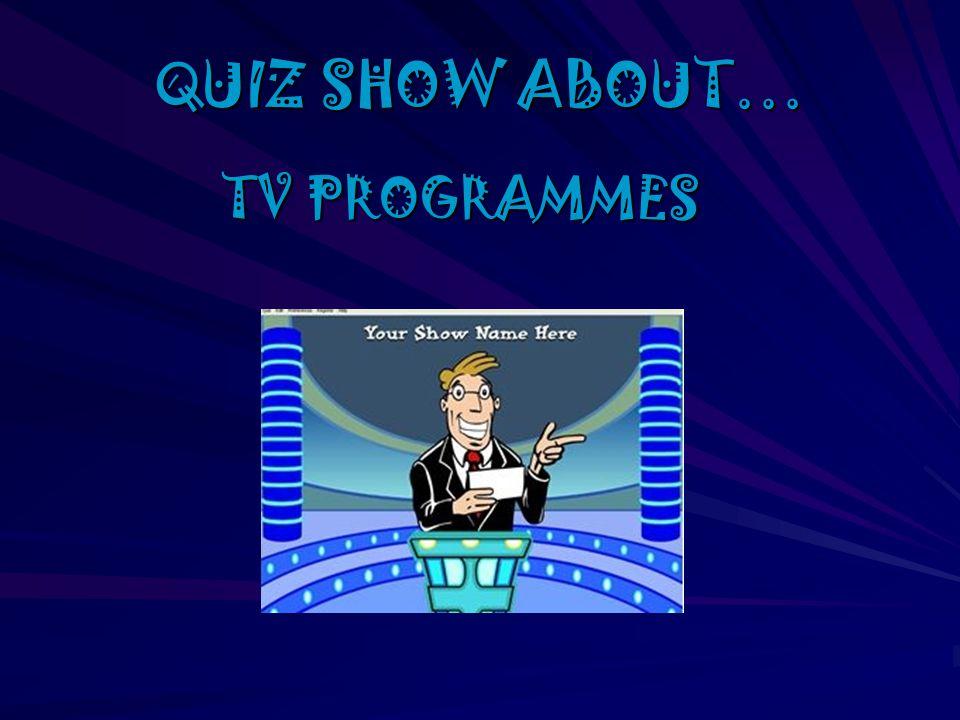QUIZ SHOW ABOUT… TV PROGRAMMES