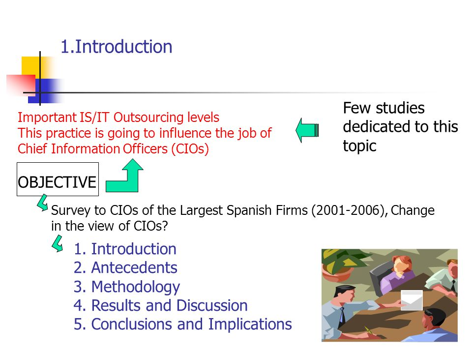 Tabla 3: Características generales de las empresas 1.Introduction OBJECTIVE Survey to CIOs of the Largest Spanish Firms (2001-2006), Change in the vie