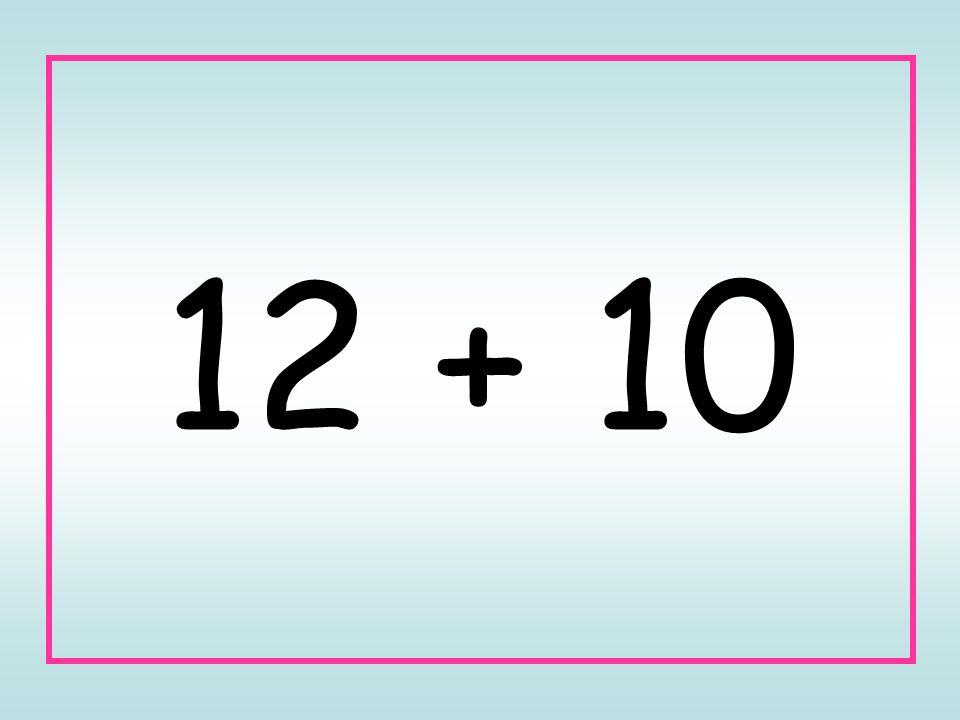 12 + 10