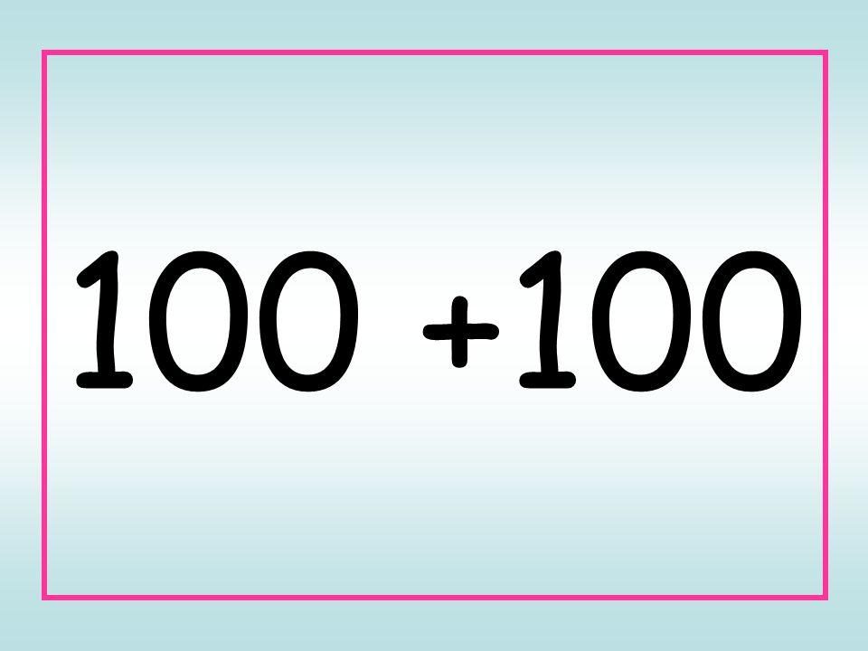 100 +100