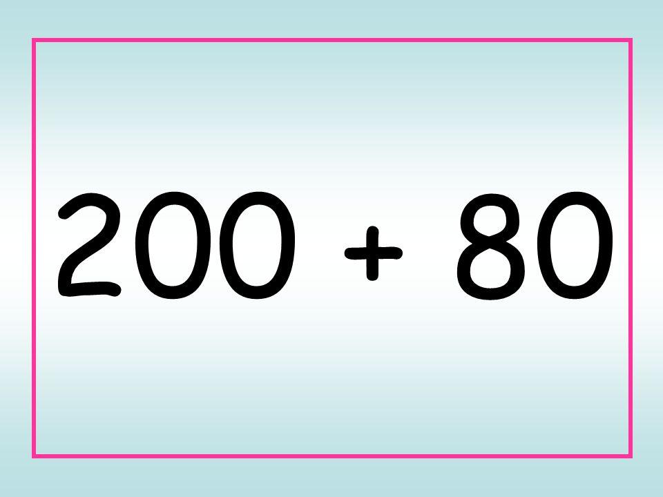 200 + 80