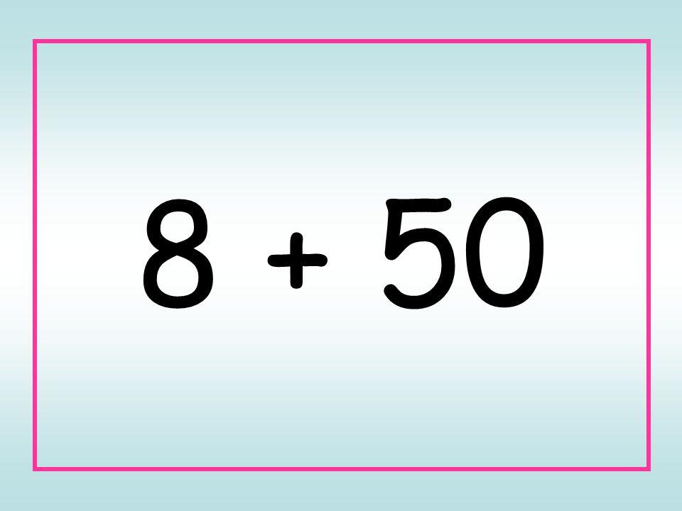 8 + 50