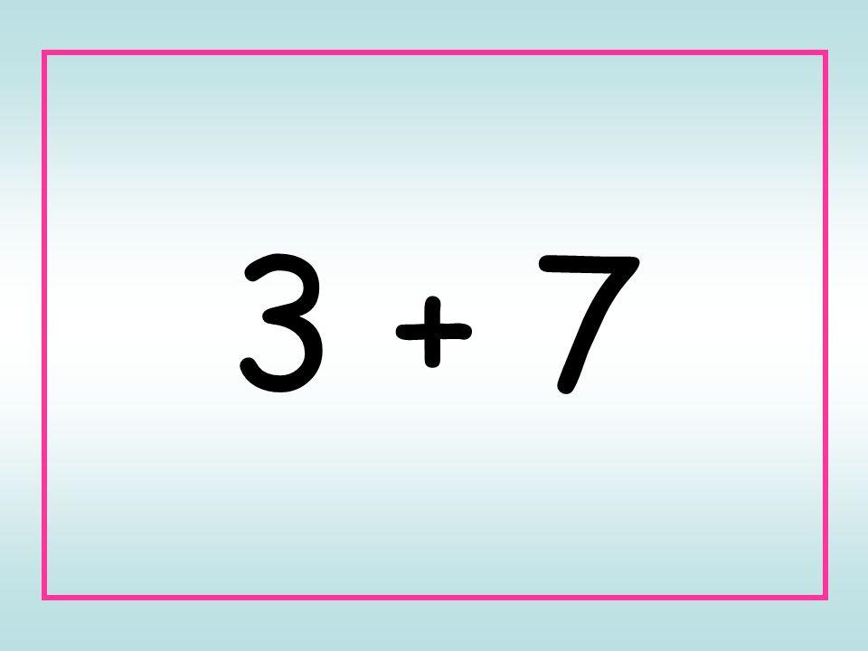 3 + 7