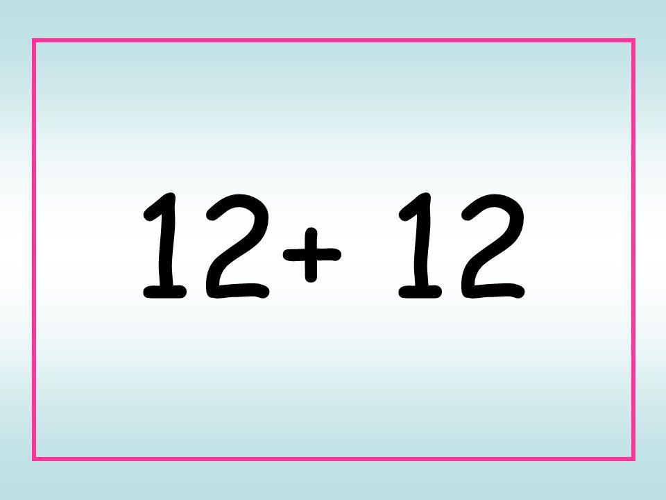 12+ 12