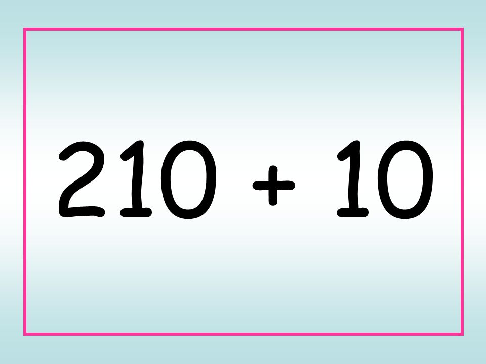 210 + 10