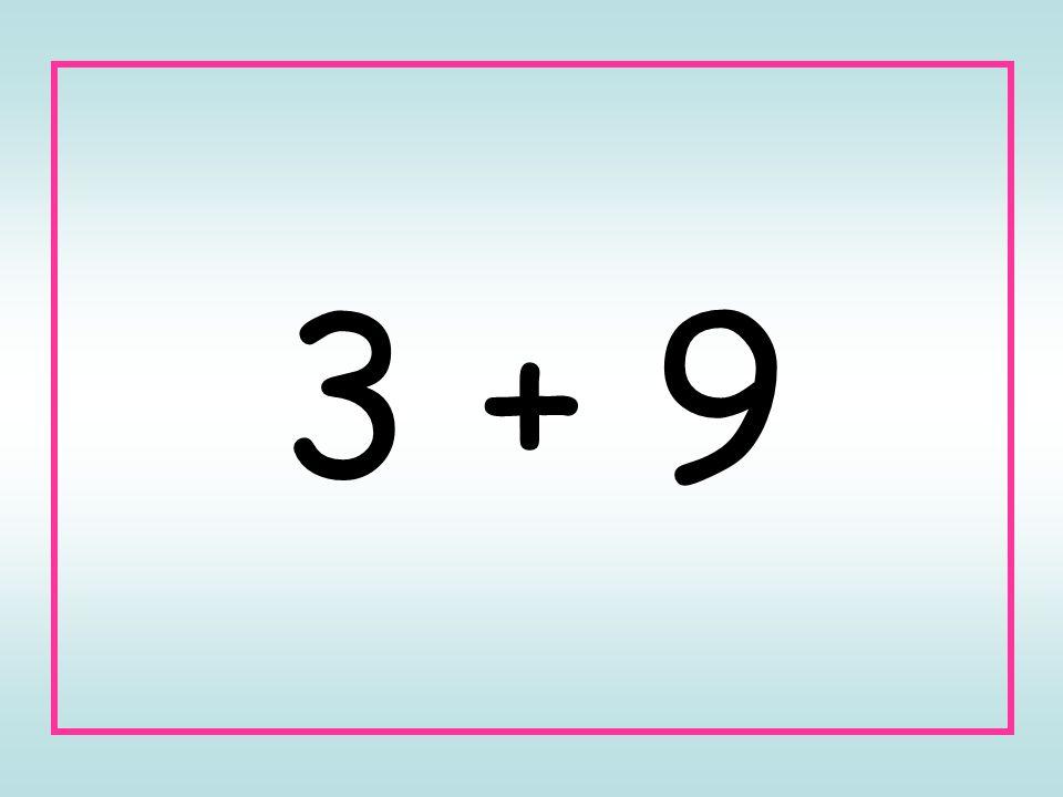 3 + 9