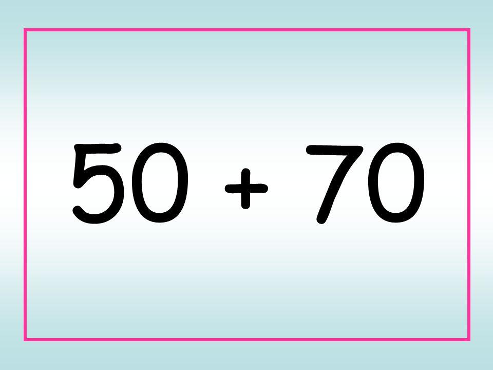50 + 70