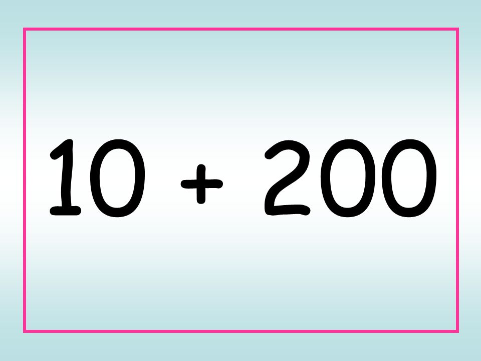 10 + 200