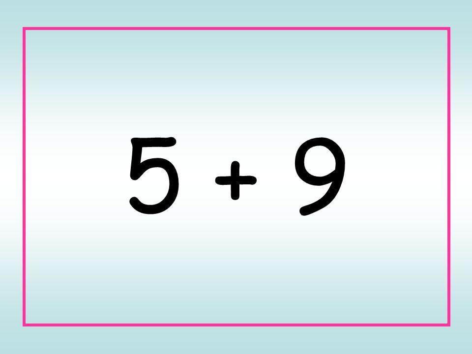 5 + 9