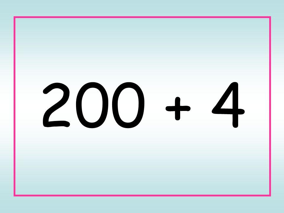 200 + 4