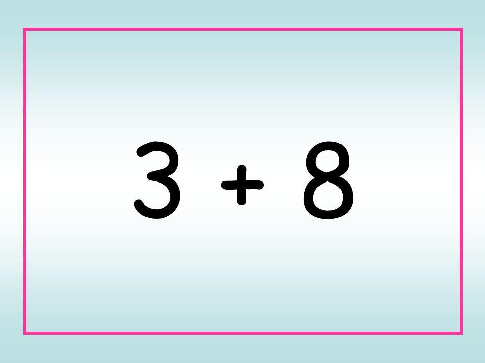 3 + 8