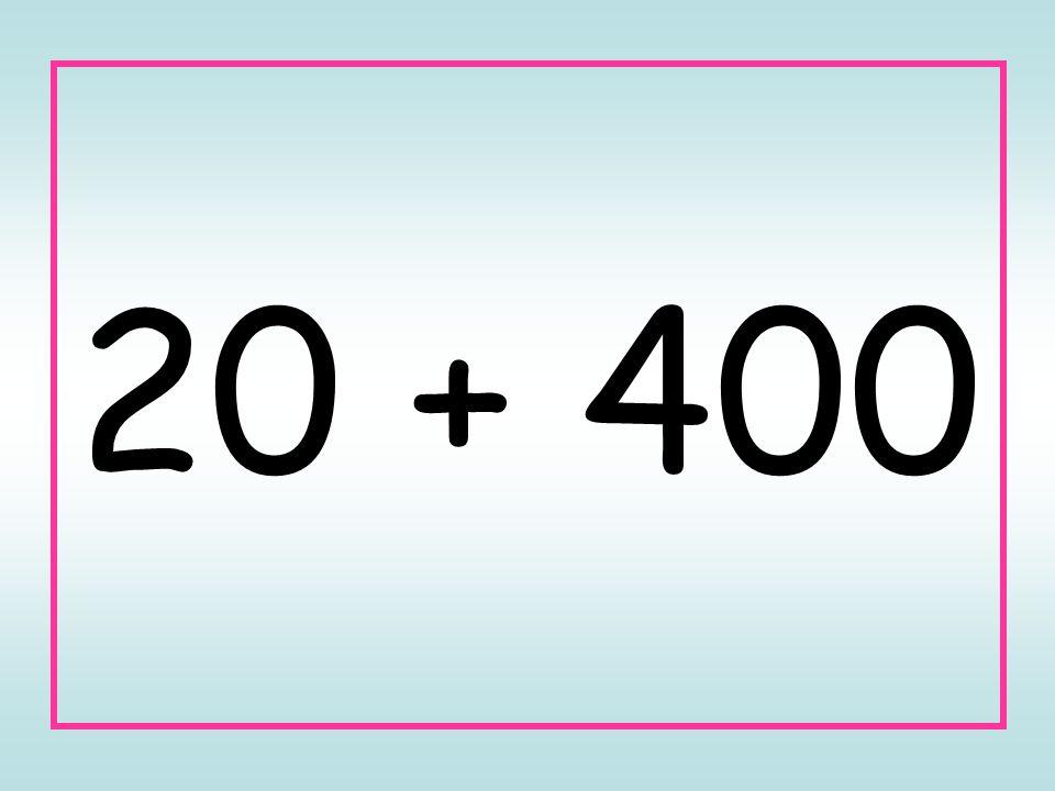 20 + 400