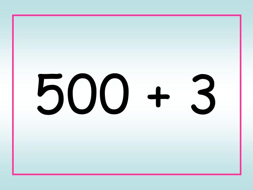 500 + 3