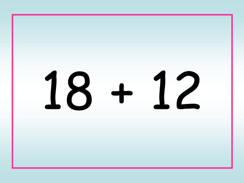 18 + 12